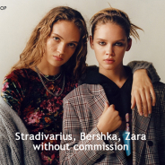 Stradivarius, Bershka, Zara without commission...